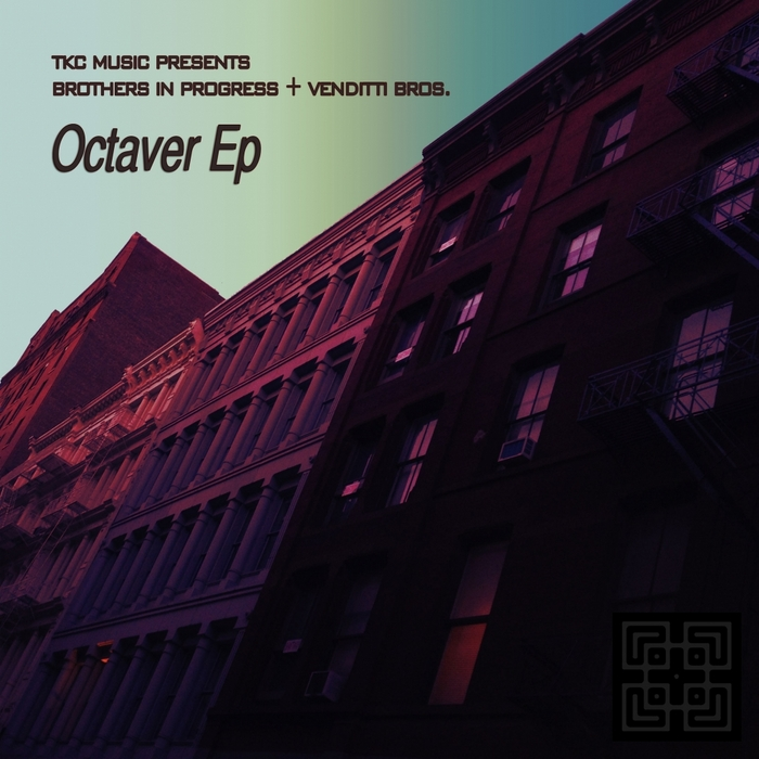 BROTHERS IN PROGRESS/VENDITTI BROS - Octaver EP