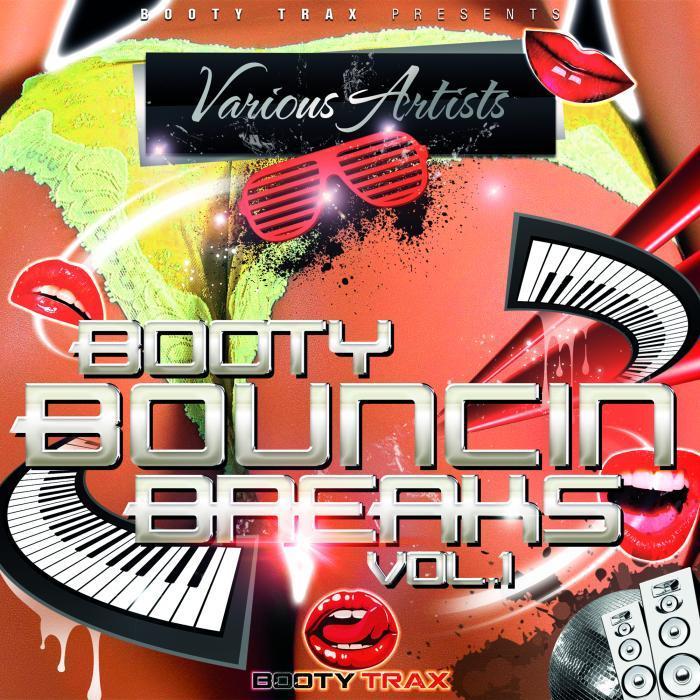 VARIOUS - Booty Bouncing Breaks Vol 1