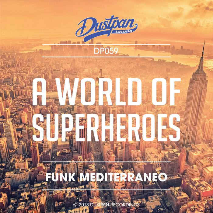 FUNK MEDITERRANEO - A World Of Superheroes
