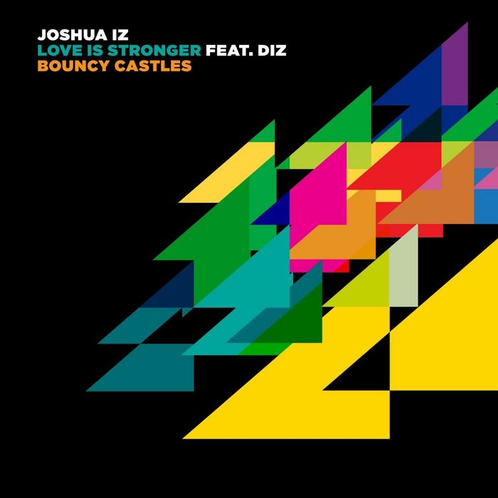 JOSHUA IZ feat DIZ/BOUNCY CASTLES - Love Is Stronger