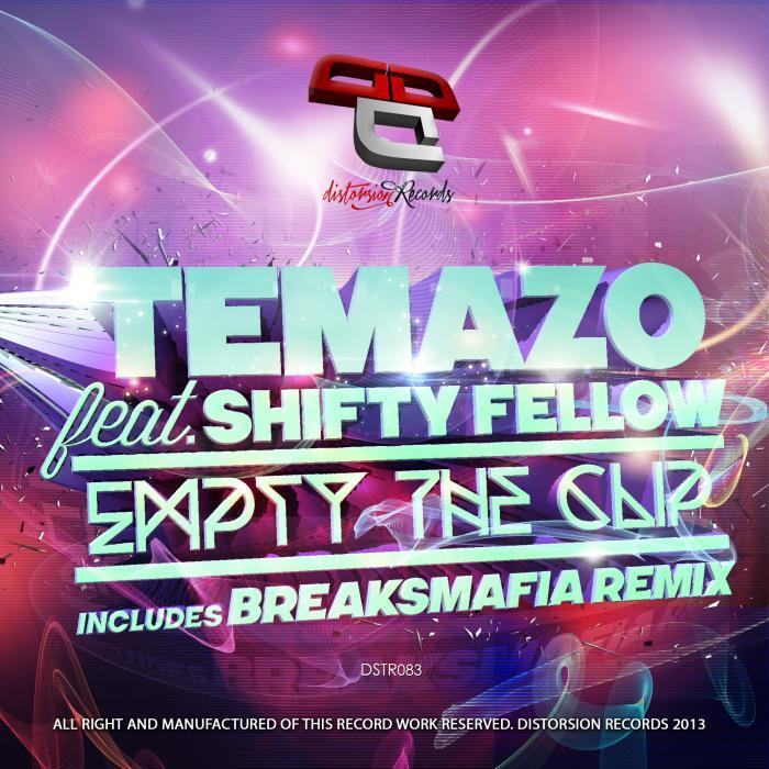 TEMAZO feat SHIFTY FELLOW - Empty The Clip