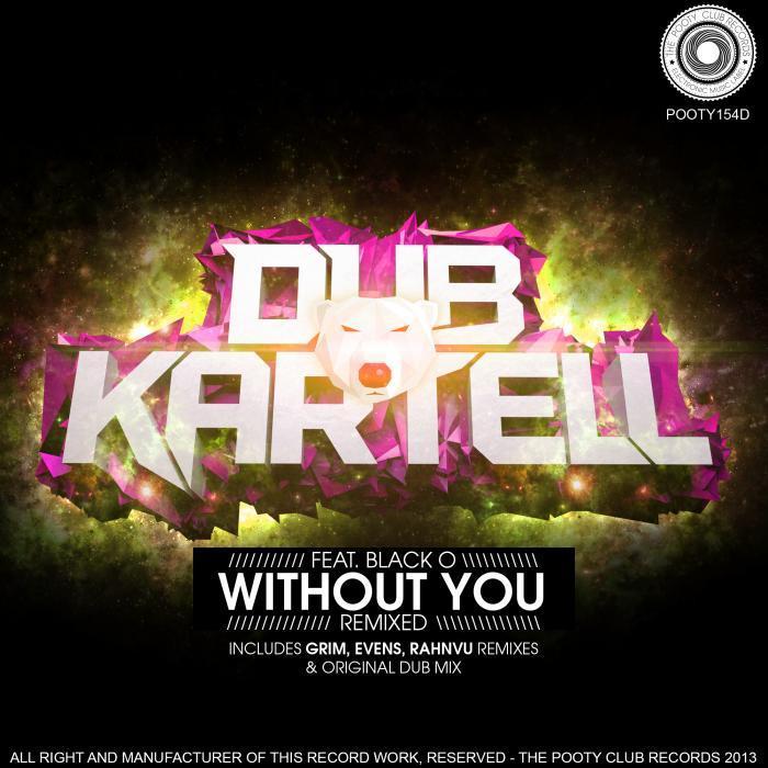 DUB KARTELL/BLACK O - Whithout You (remixed)