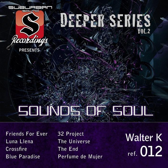 WALTER K - Sounds Of Soul Deeper Series Vol 2