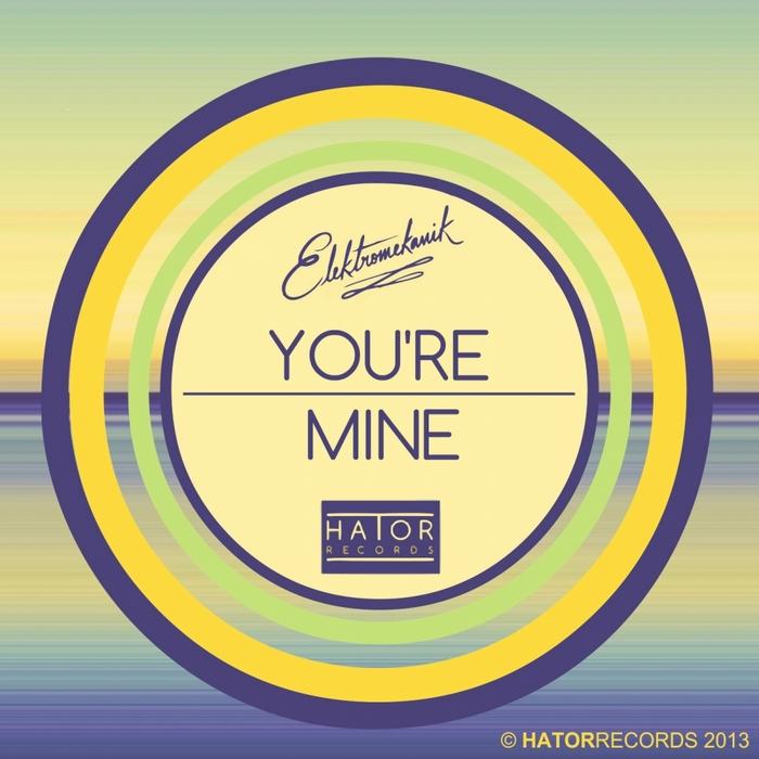 ELEKTROMEKANIK - You're Mine