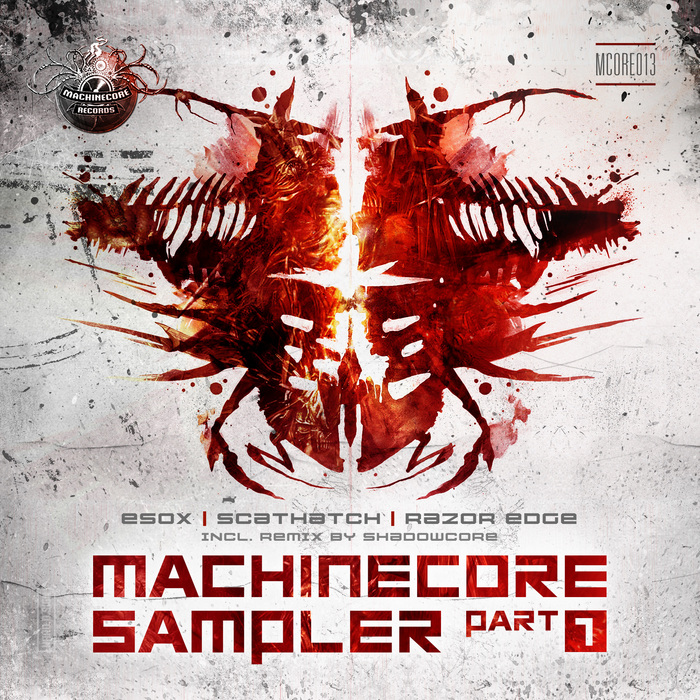 SCATHATCH/RAZOR EDGE/ESOX - Machinecore Sampler - Part 1