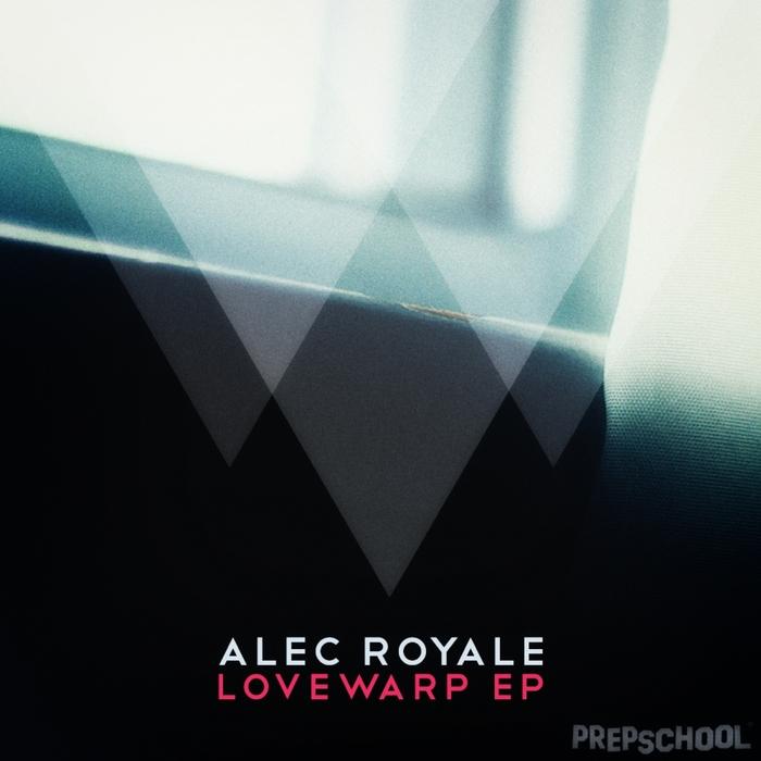 ROYALE, Alec - Lovewarp EP