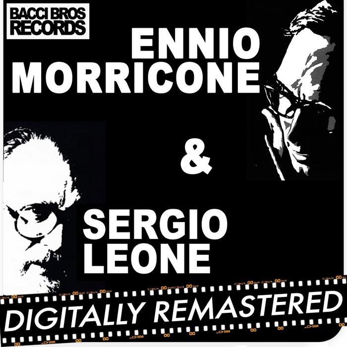 MORRICONE, Ennio - Ennio Morricone & Sergio Leone
