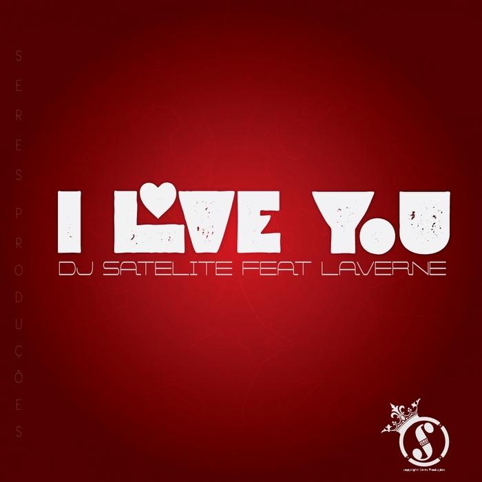 DJ SATELITE feat LAVERNE - I Love You