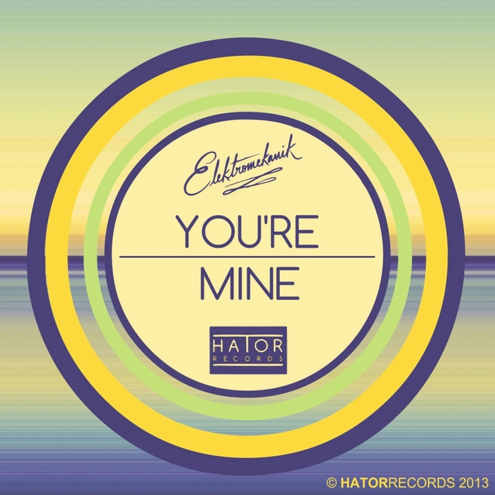 ELEKTROMEKANIK - You're Mine