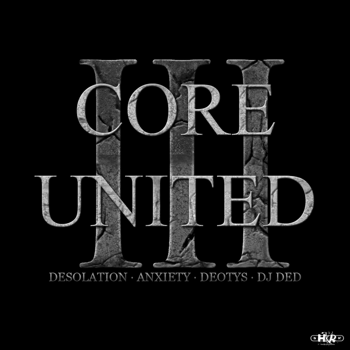 DEOTYS/ANXIETY/DJ DED/DESOLATION - Core United 3