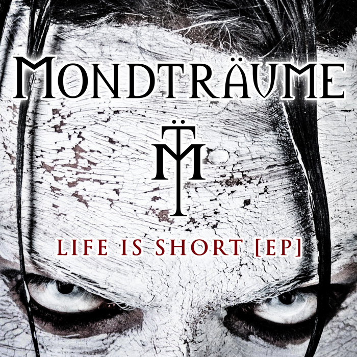 MONDTRAUME - Life Is Short - EP