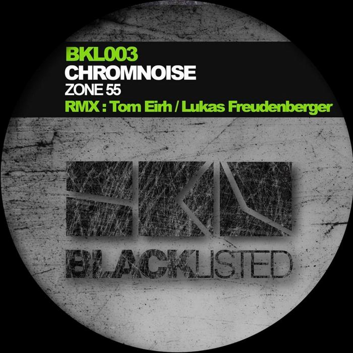 CHROMNOISE - Zone 55