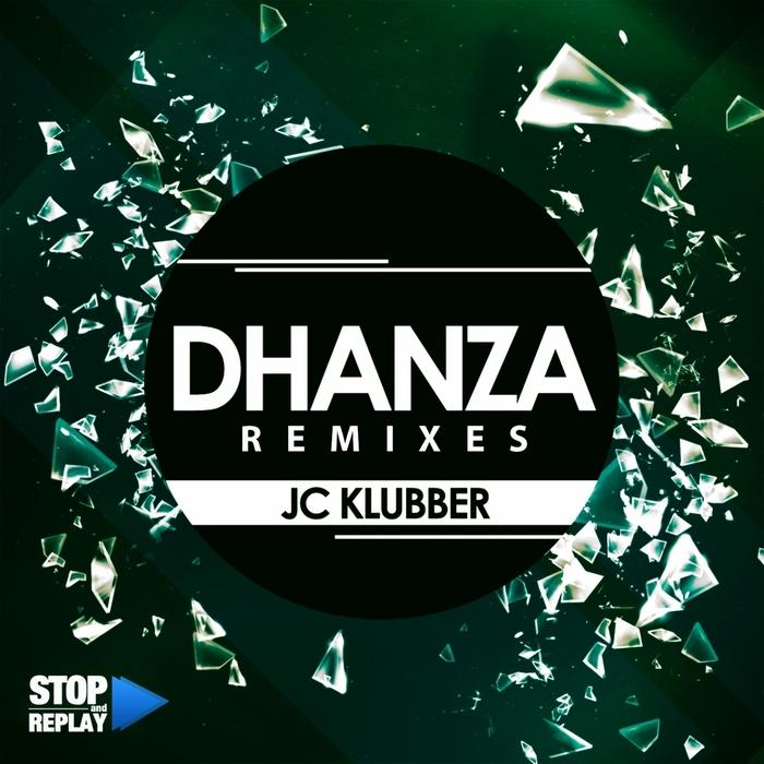 JC KLUBBER - Dhanza (remixes)