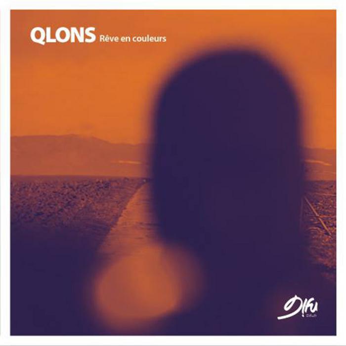 QLONS - Reve En Couleurs EP
