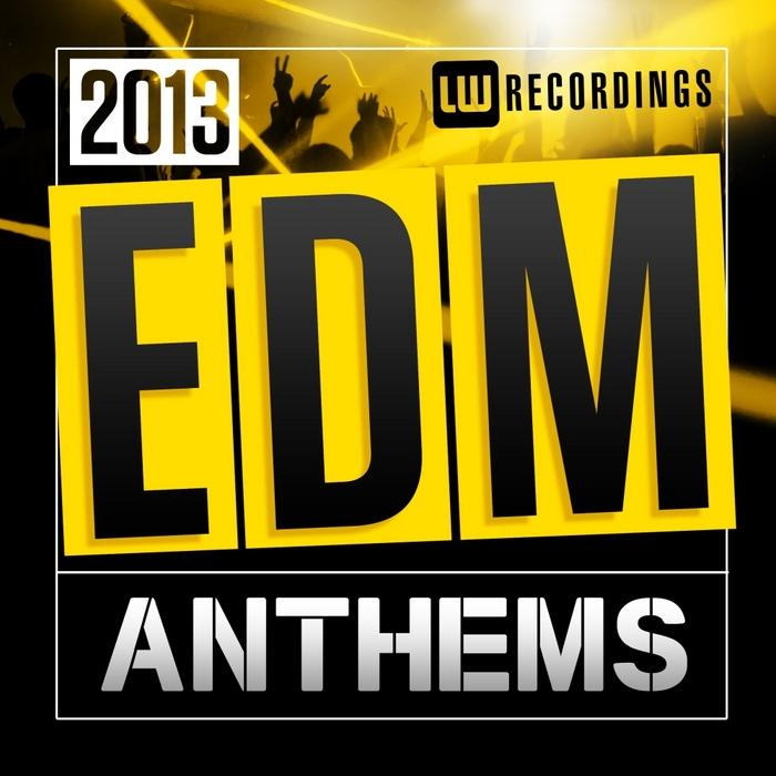 VARIOUS - 2013 EDM Anthems