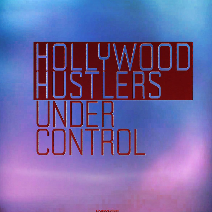 HOLLYWOOD HUSTLERS - Under Control (remixes)