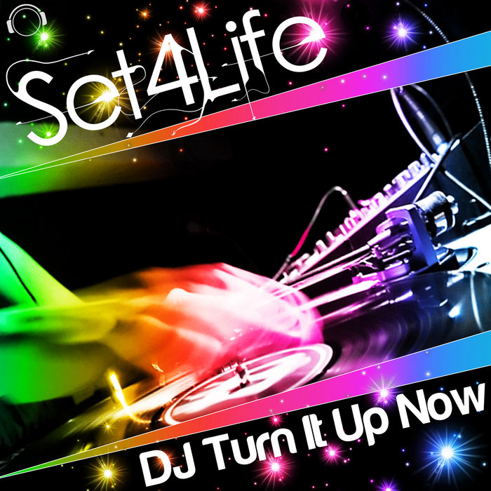 SET4LIFE - DJ Turn It Up Now (remixes)