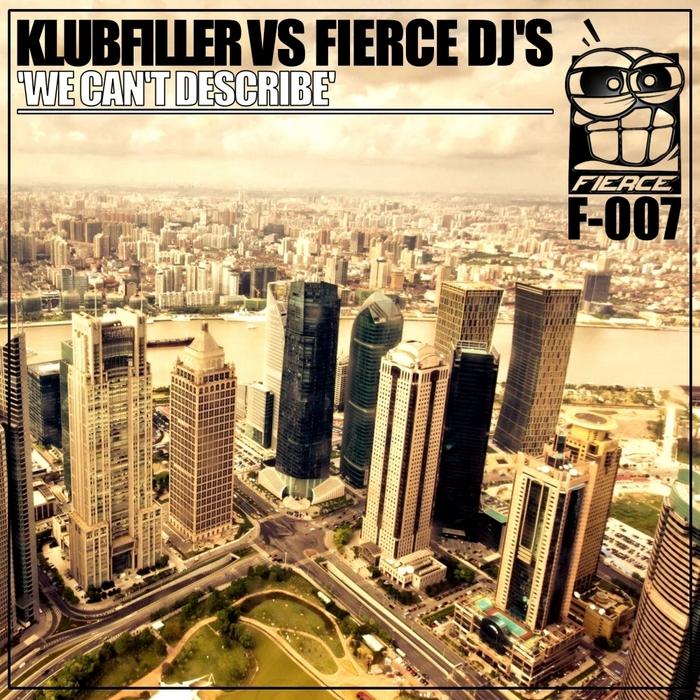 KLUBFILLER vs FIERCE DJS - We Cant Describe