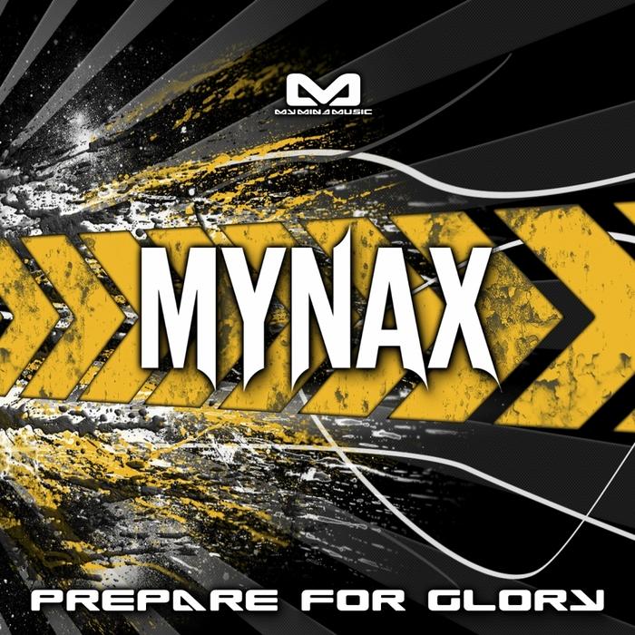 MYNAX - Prepare For Glory