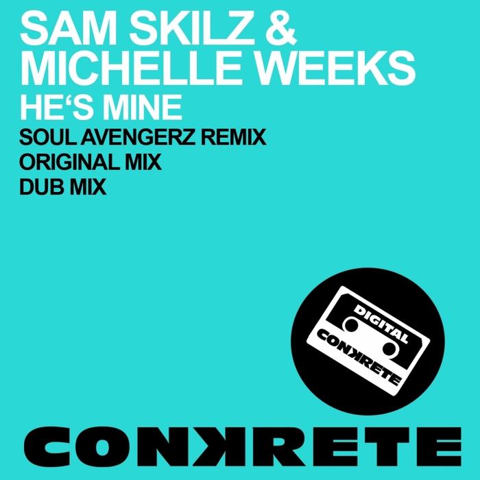 SAM SKILZ/MICHELLE WEEKS - He's Mine