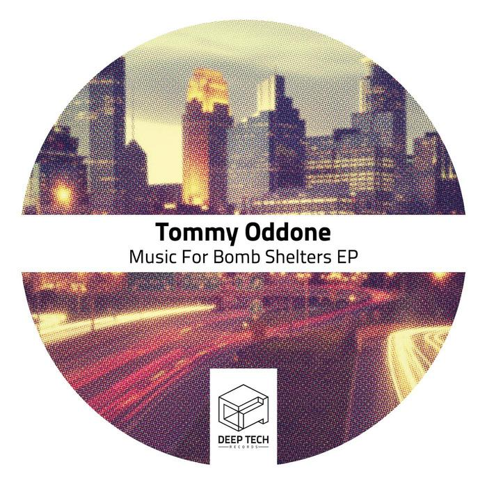 ODDONE, Tommy - Music For Bomb Shelters