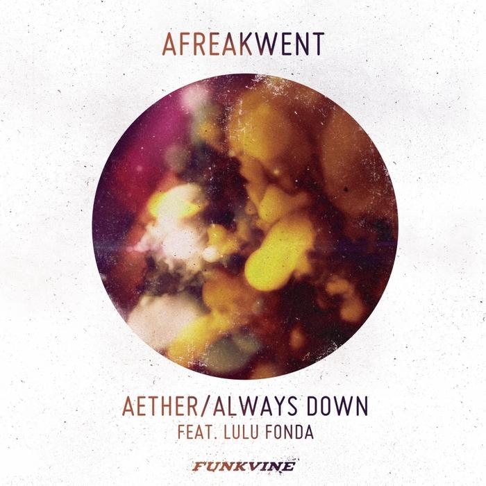 AFREAKWENT feat LULU FONDA - Aether/Always Down