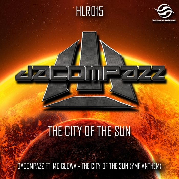 DACOMPAZZ feat MC GLOWA - The City Of The Sun (YMF 2013 Anthem)