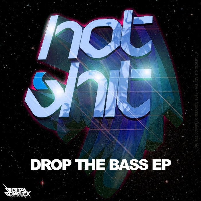 HOT SHIT - Drop The Bass
