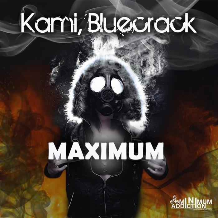 KAMI/BLUECRACK - Maximum