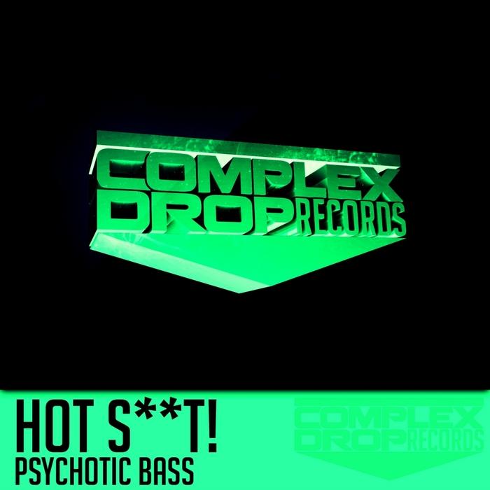 HOT SHIT - Psychotic Bass