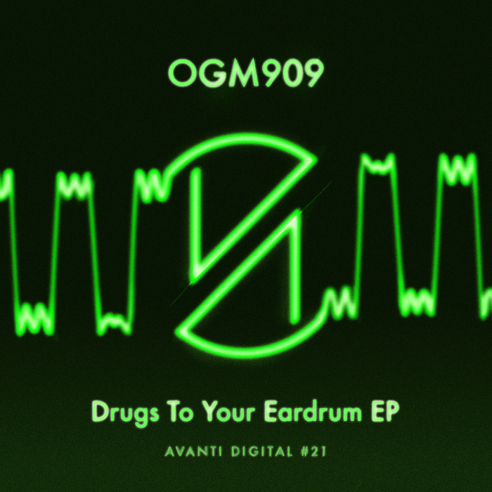 OGM909 - Drugs To Your Eardrum EP
