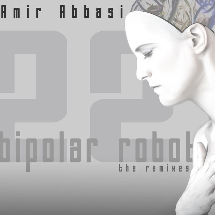 ABBASI, Amir - Bipolar Robot (The Remixes)