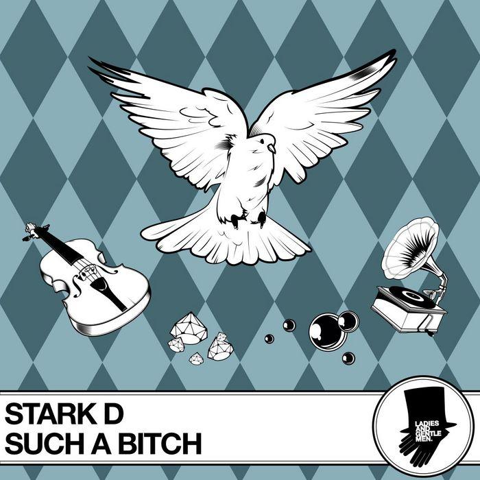 STARK D - Such A Bitch