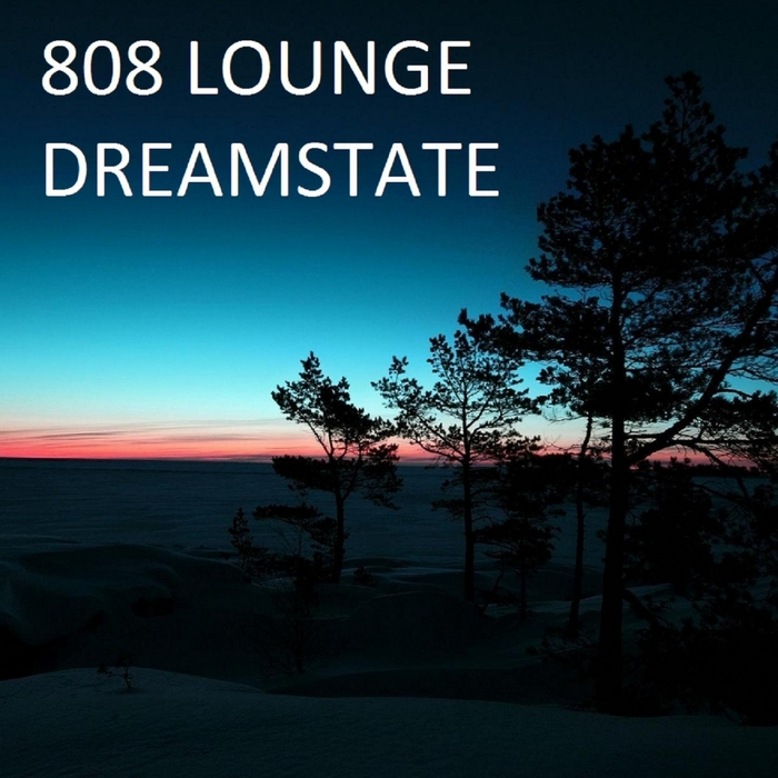 808 LOUNGE - Dreamstate