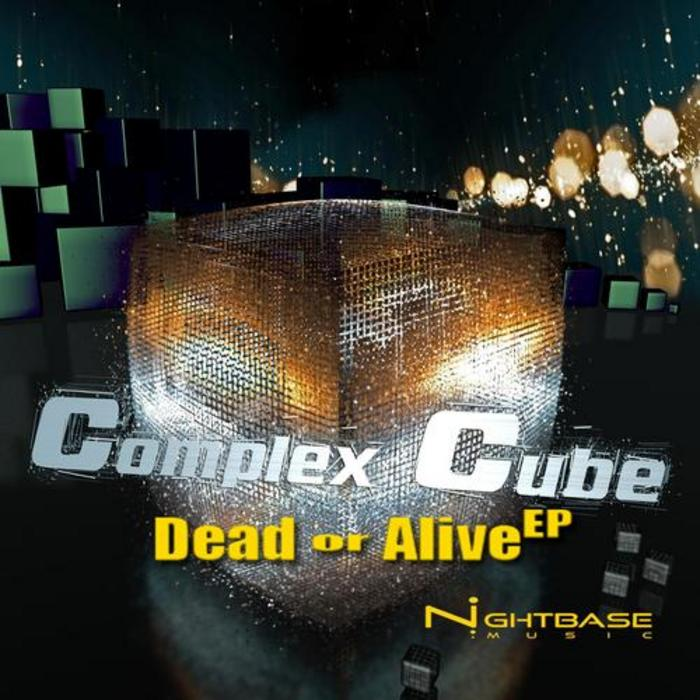 COMPLEX CUBE - Dead Or Alive EP