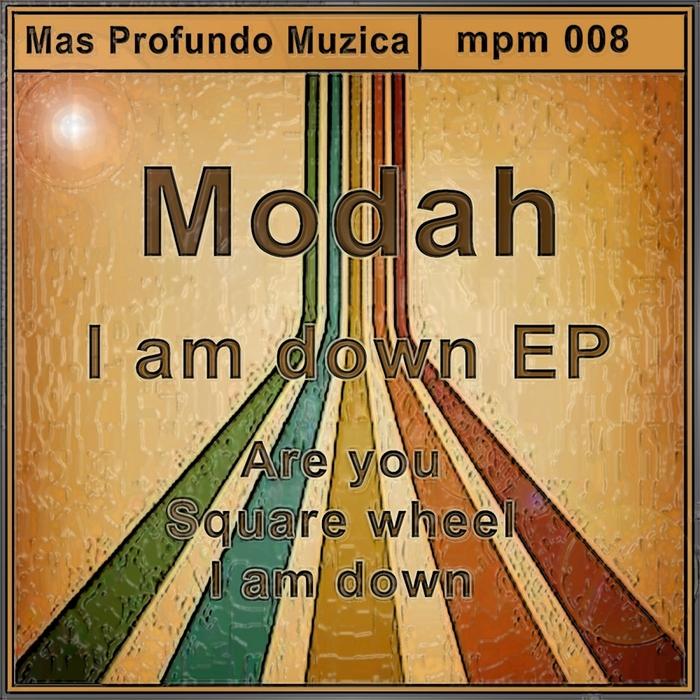 MODAH - I Am Down EP