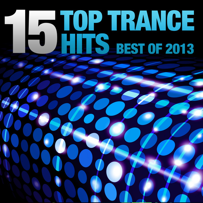VARIOUS - 15 Top Trance Hits - Best Of 2013