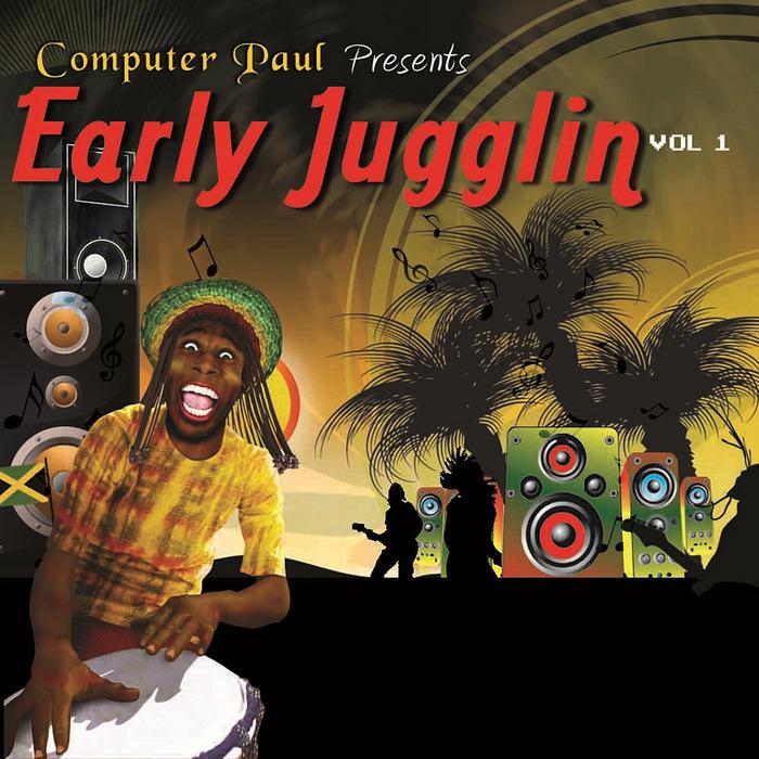 VARIOUS - Computer Paul presents Early Jugglin Vol 1
