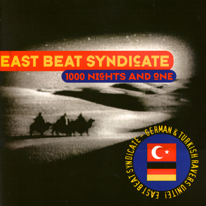 EAST BEAT SYNDICATE - 1000 Nights & One
