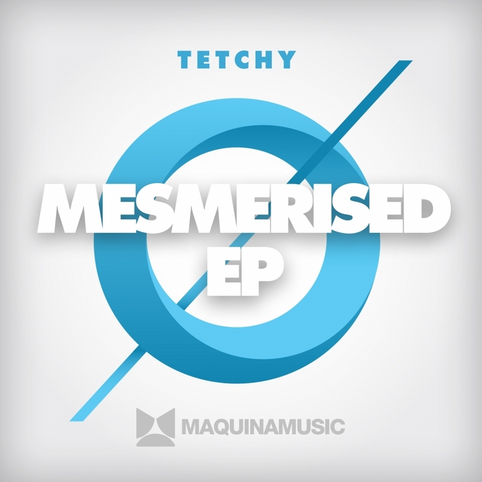 TETCHY - Mesmerised EP