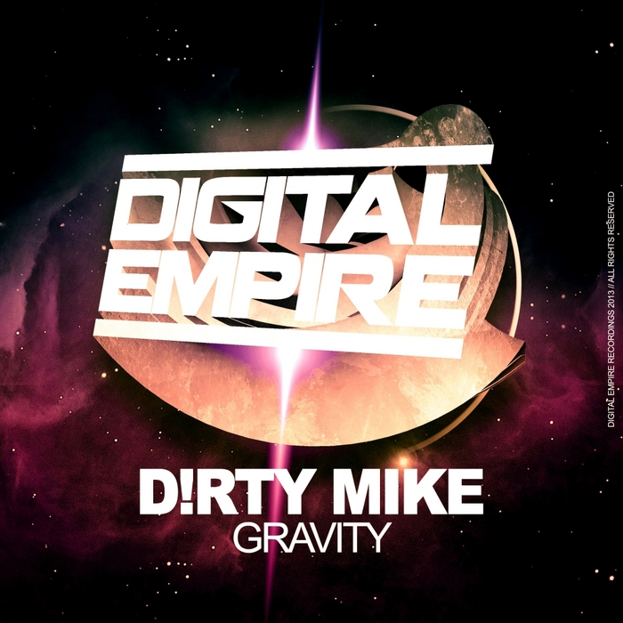 D!RTY MIKE - Gravity