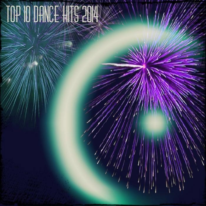 VARIOUS - Top 10 Dance Hits 2014