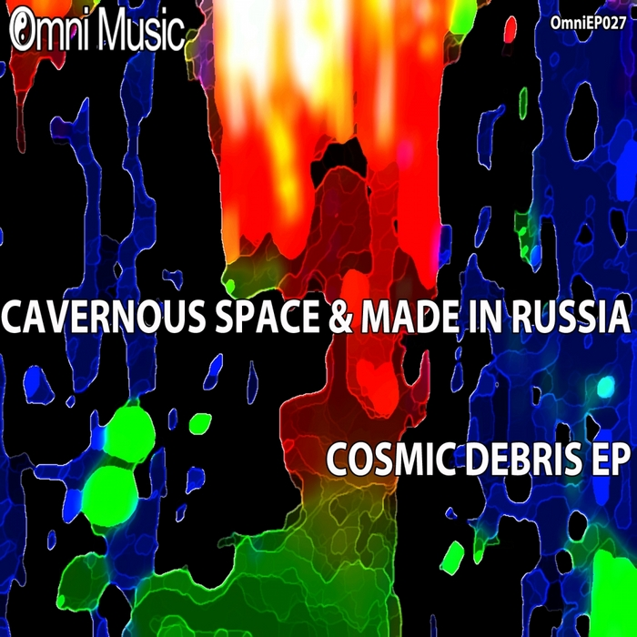CAVERNOUS SPACE/MADE IN RUSSIA - Cosmic Debris EP