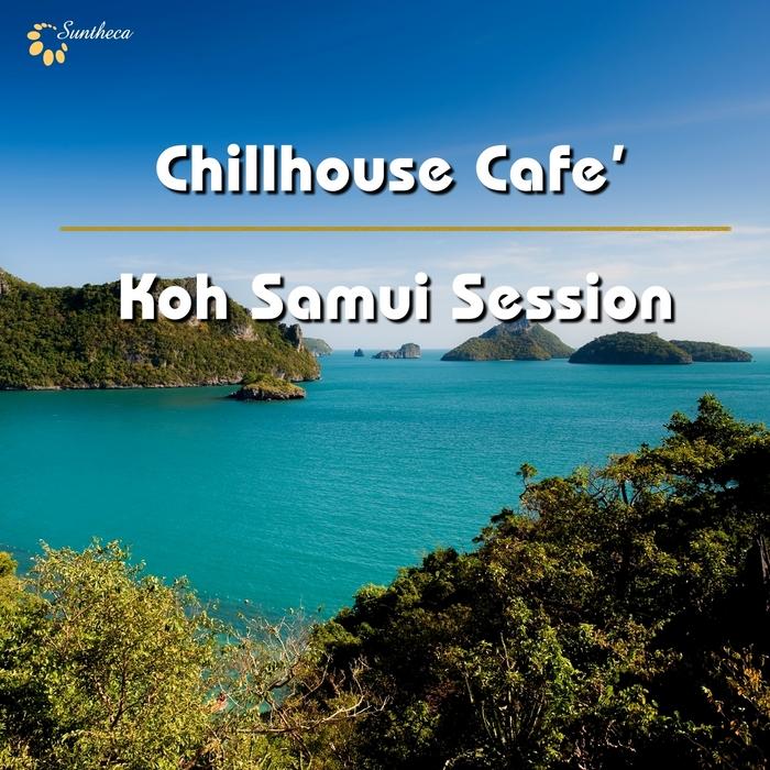 VARIOUS - Chillhouse Cafe Koh Samui Session