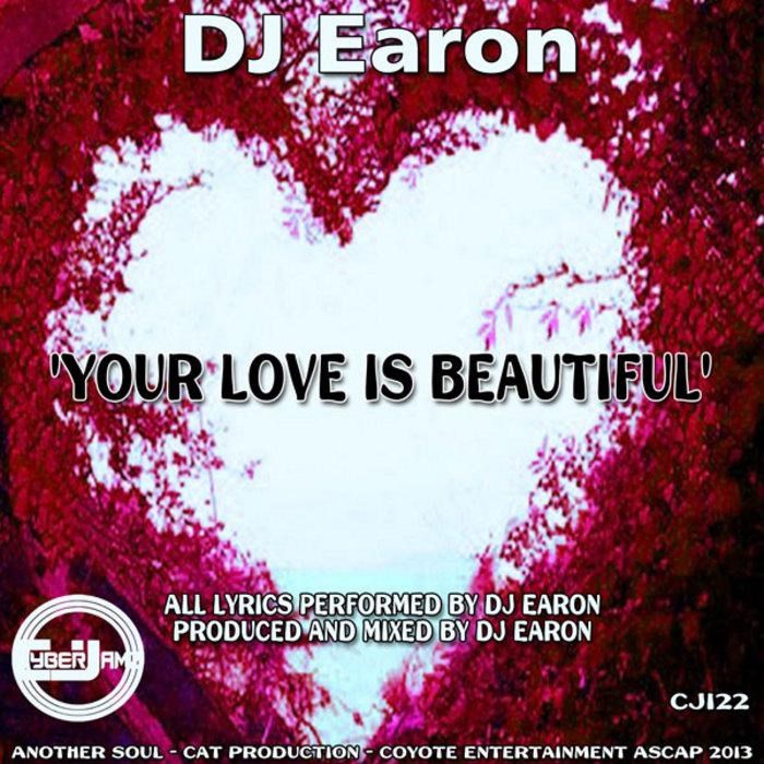 DJ EARON - Your Love Is Beautiful