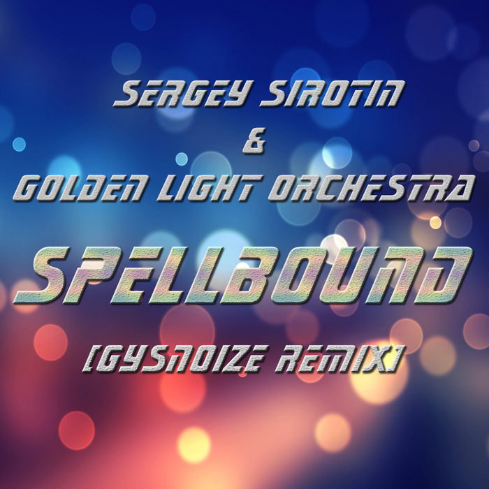 SIROTIN, Sergey & GOLDEN LIGHT ORCHESTRA - Spellbound