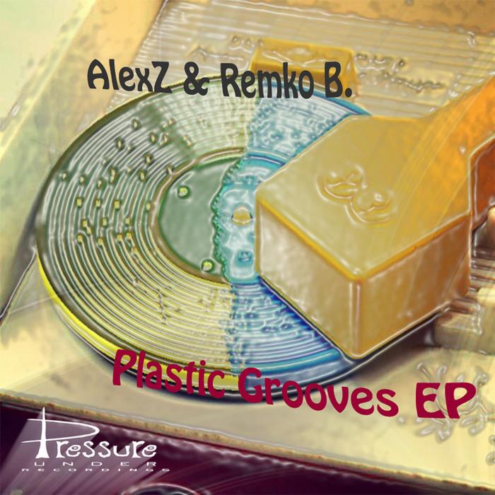 ALEXZ/REMKO B - Plastic Grooves