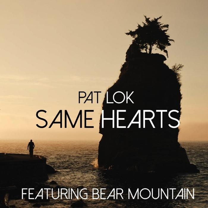 PAT LOK feat BEAR MOUNTAIN - Same Hearts