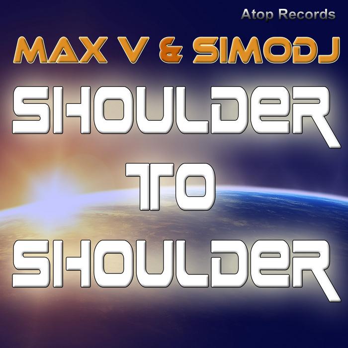 MAX V/SIMODJ - Shoulder To Shoulder