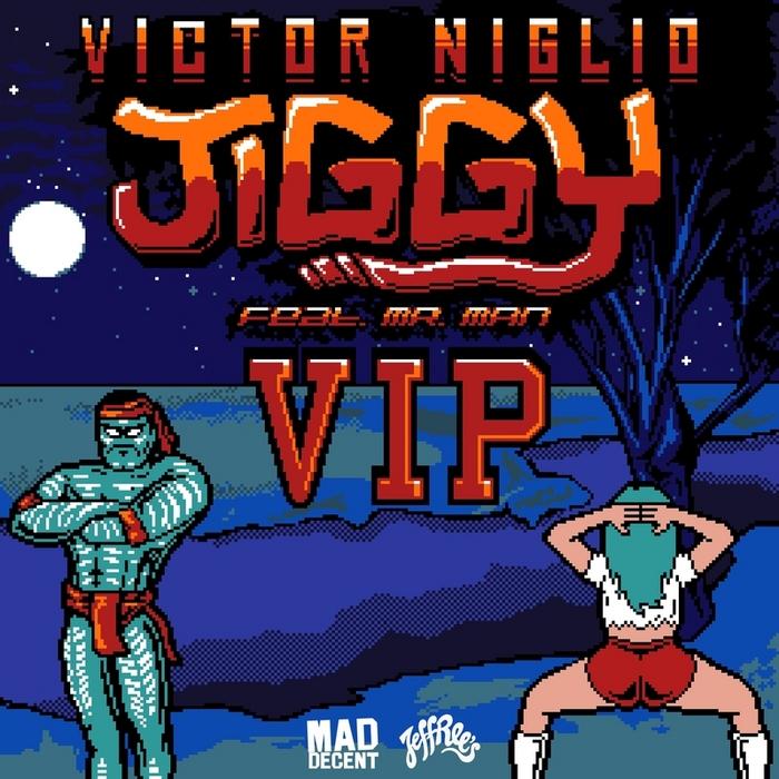 NIGLIO, Victor feat MR MAN - Jiggy (VIP)